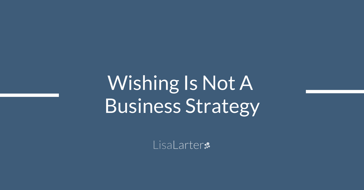 Wishing and not taking action is sure to end in failure. #BusinessStrategy  https:// lisalarter.com/wishing-not-bu siness-strategy/ &nbsp; … <br>http://pic.twitter.com/H5U6DOlxdE
