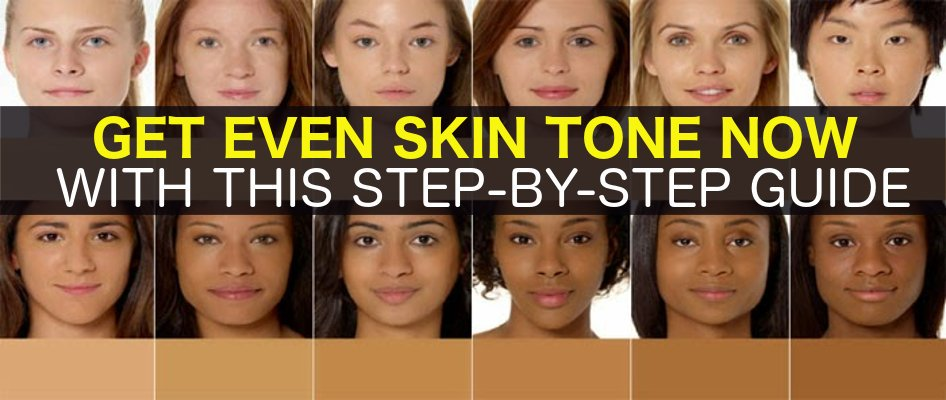 Get Even Skin Tone Now With This Step By Step Guide Beautiful Skin Your In
