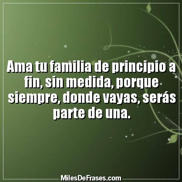 Frases En Imágenes No Twitter Ama Tu Familia De Principio