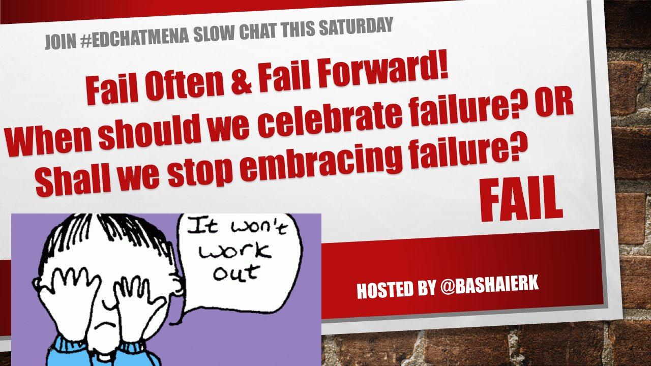 Join #edchatMENA to discuss wether we are over celebrating failure @SheilaR923 @teachmiddleeast @thebenhartman @WassimaGamal https://t.co/yxZtPIsZ2Y
