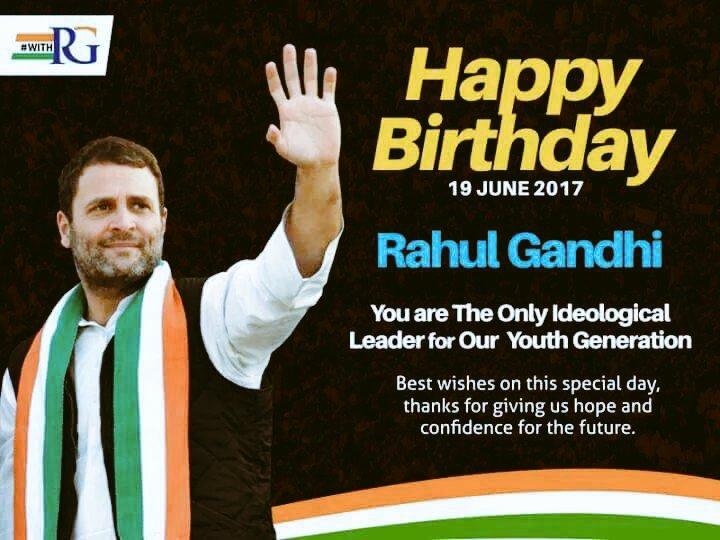 .                                        . A very Happy Birthday to Shri. Rahul Gandhi.