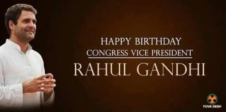 Wishing a very happy birthday to Congress VP Rahul Gandhi.