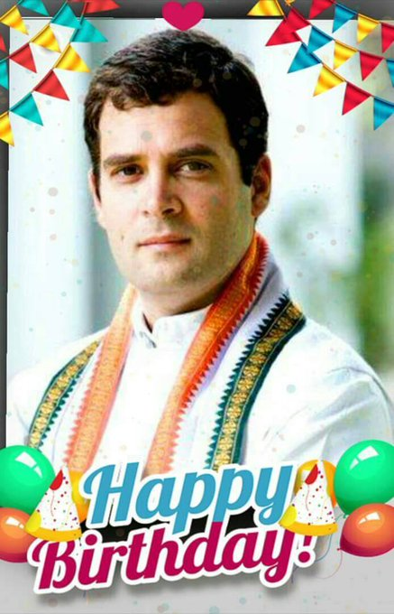 Happy Birthday to you Mr. Rahul Gandhi ji