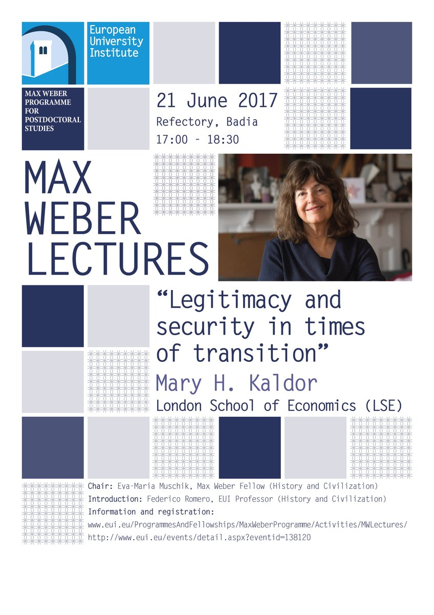 Last #MWlecture16/17 Mary Kaldor @LSE on #legitimacy and #security @EuropeanUni @EUILib 21 June 17h more at  http://www. eui.eu/ProgrammesAndF ellowships/MaxWeberProgramme/Activities/MWLectures/inext-lecture.aspx &nbsp; … <br>http://pic.twitter.com/UGJLnXUCCB