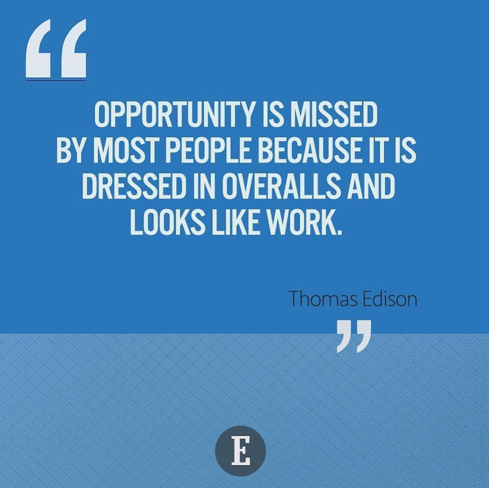 &quot;Opportunity is missed by most people because it is dressed in overalls and looks like work.&quot; #ThomasEdison #motiv…  http:// ift.tt/2rvUSWT  &nbsp;  <br>http://pic.twitter.com/9W9J2V7CaY