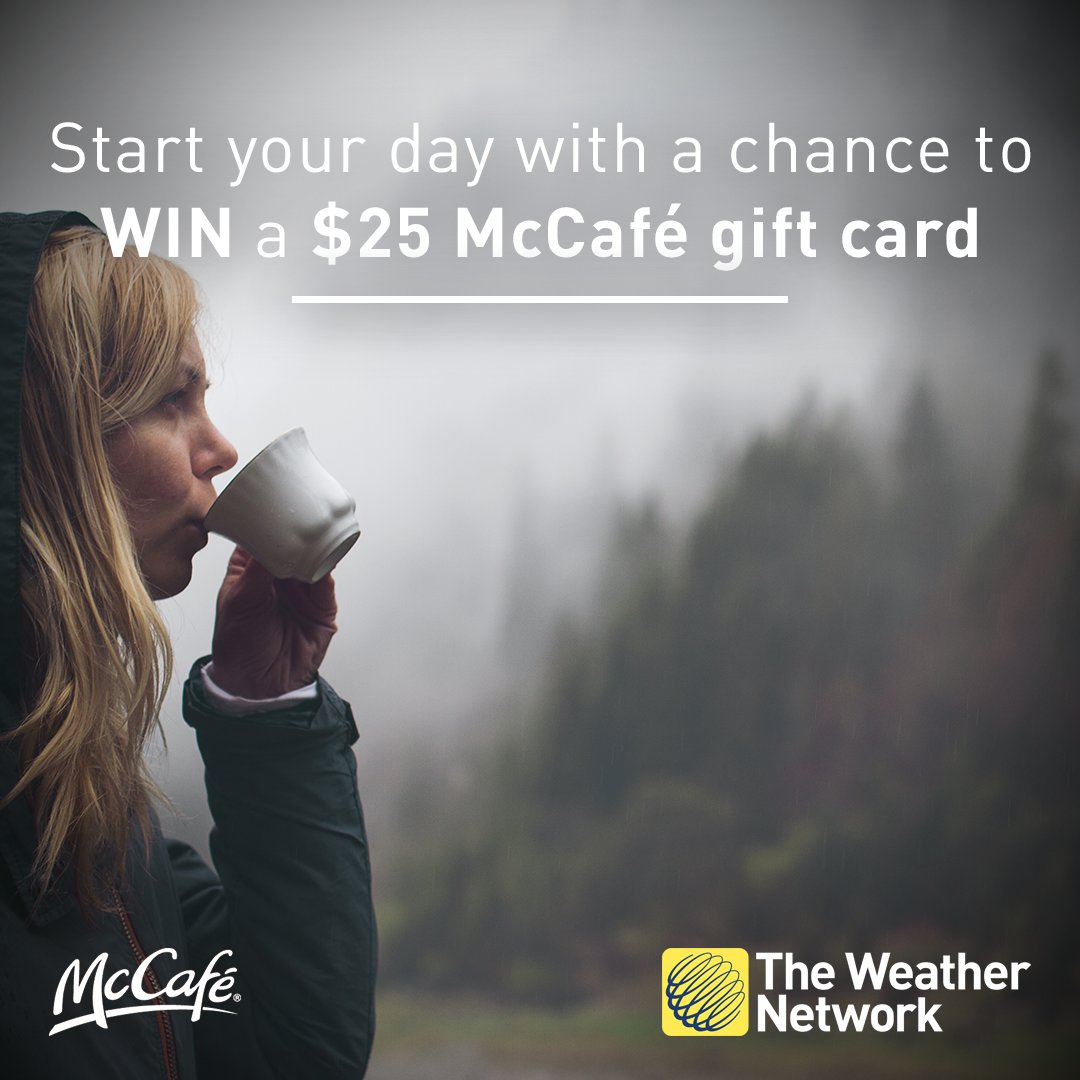 Hey Canada! Start your day with our #WeatherWakeup morning show and a cup of @McCafe ☕️ Follow/RT for your chance to WIN a $25 gift card!