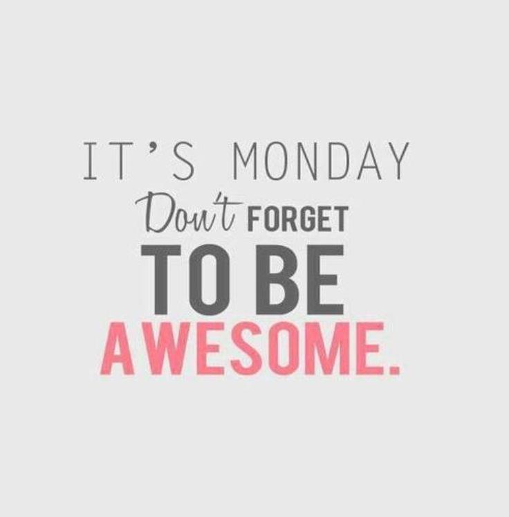 #MondayMotivation #awesome