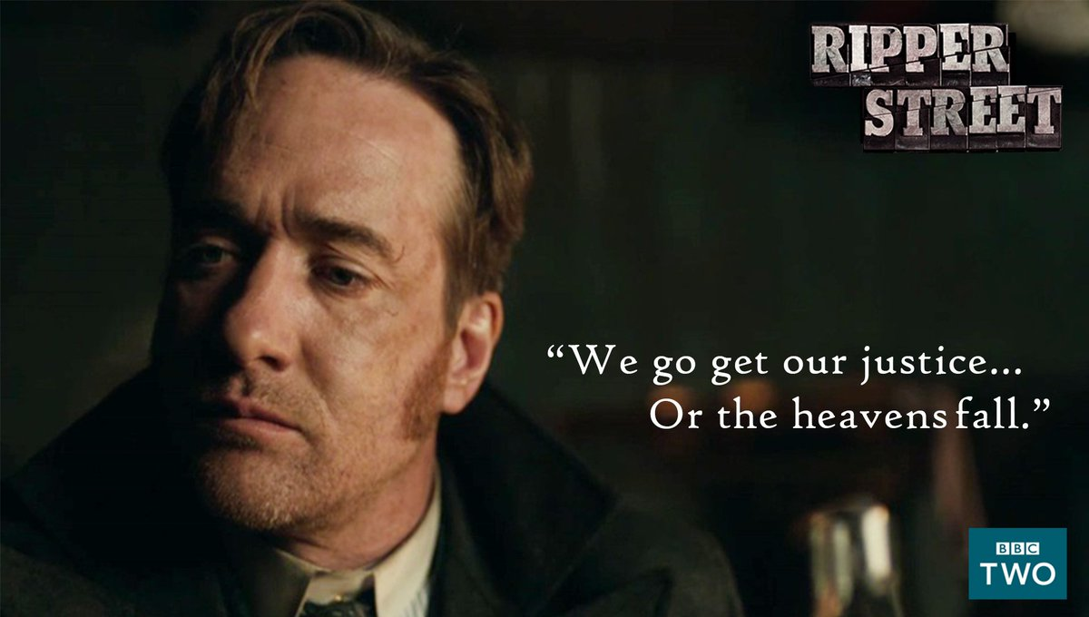 'We go get our justice…. Or the heavens fall.' #RipperStreet @BBCTwo @...