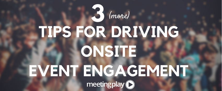 #EventProfs &amp; #MeetingProfs - 3 (more) Tips for #onsite #event engagement:  http:// bit.ly/2dDFaRN  &nbsp;   via @meetingplay #tips #growth #success<br>http://pic.twitter.com/DuD60rDm7Q