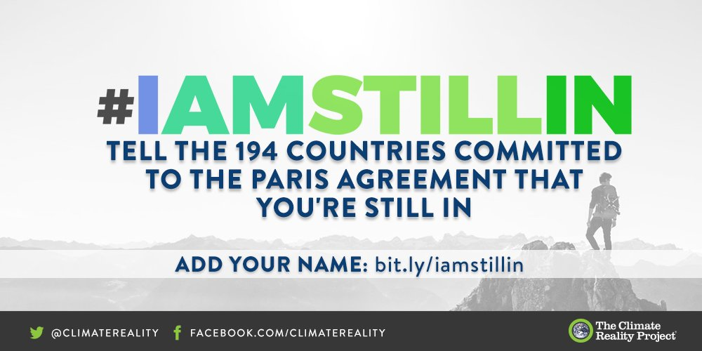 #IAmStillIn Paris Agreement Commit to fighting Climate Change