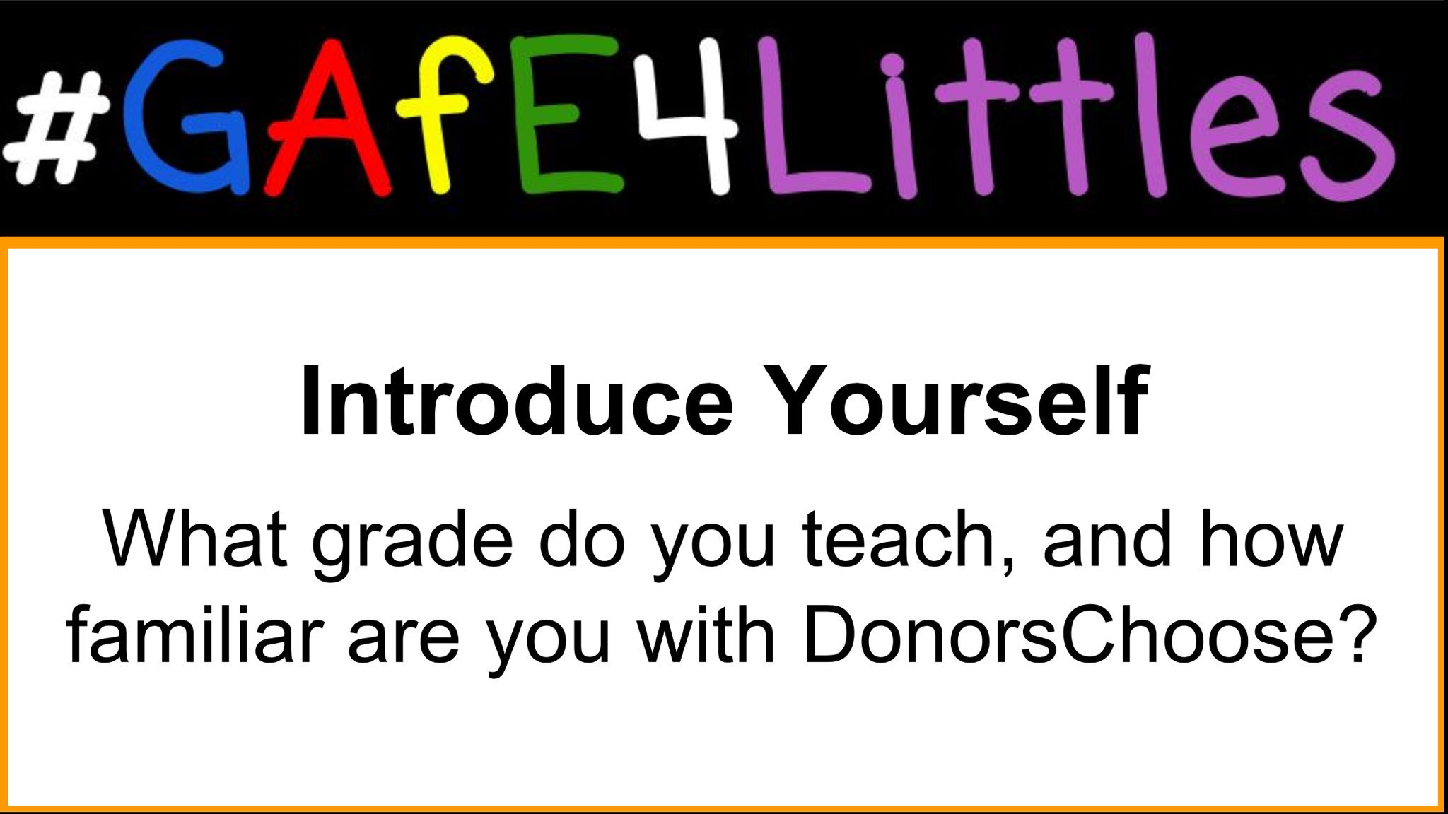 Welcome to #gafe4littles chat on.  #DonorsChoose. Introduce yourself, grade you teach, and how familiar you are with @DonorsChoose? https://t.co/22rVItE5YK