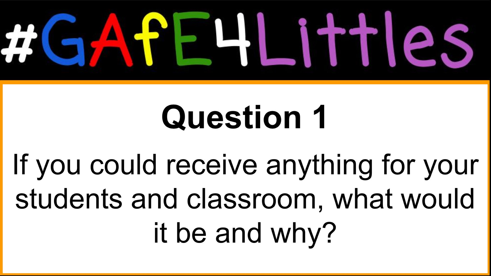 Q1: If you could receive anything for your students and classroom, what would it be and why? #gafe4littles https://t.co/ctor6naZEE