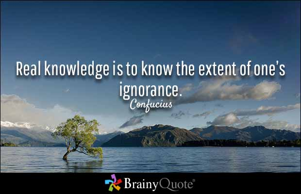 Brainyquote On Twitter Real Knowledge Is To Know The Extent Of