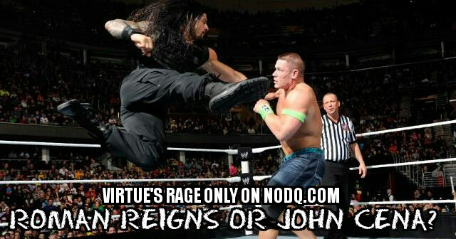Roman Reigns or John Cena
