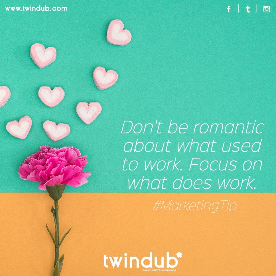 Don&#39;t be a romantic on what used to work. Focus on what does work.  #digitalmarketing #socialmediamarketing #branding #twindub <br>http://pic.twitter.com/gY3B7wniiB
