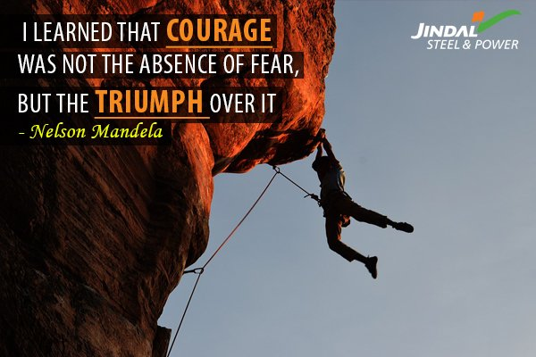 I learned that courage was not the absen...