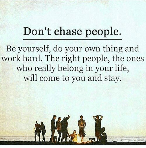 Inspirational Quotes On Twitter Dont Chase People Be You Do