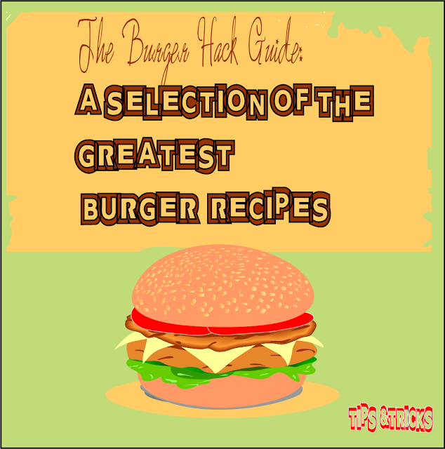 Burger Recipe Hack Guide 2017