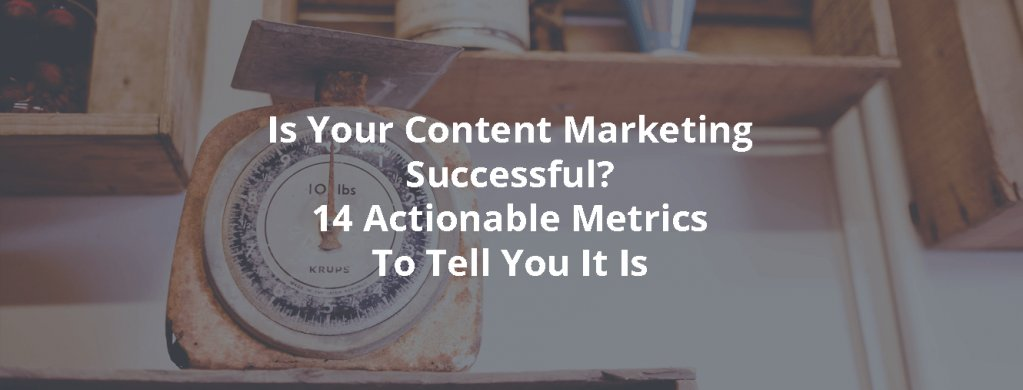 Is your #ContentMarketing successful? 14 actionable #metrics to tell you it is  http:// buff.ly/2sHGDje  &nbsp;   via @InboundRocket #growth<br>http://pic.twitter.com/X0ofE9La4e