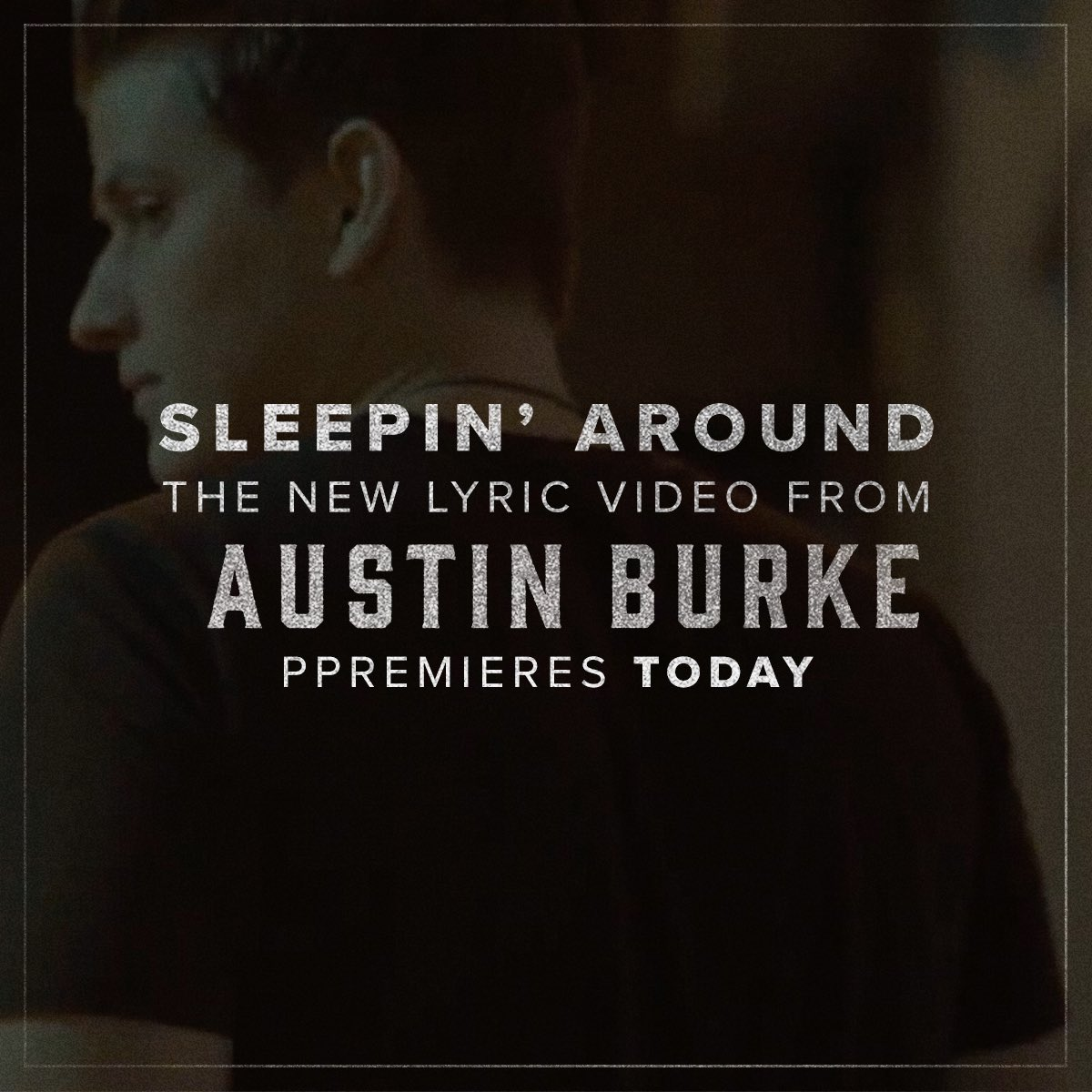 It&#39;s here! The new lyric video for #sleepinaround by @austinpburke is on @youtube &gt;  http:// bit.ly/2t0gejO  &nbsp;   #checkitout #share #teamGLE<br>http://pic.twitter.com/snKXyp2rop
