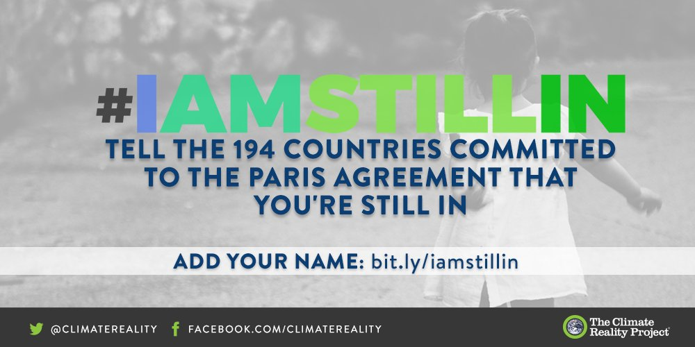 We have a responsibility to protect our kids, even if the White House won't. Commit to #ClimateAction  http:// bit.ly/iamstillin  &nbsp;   #IAmStillIn<br>http://pic.twitter.com/zOtooLjsqV