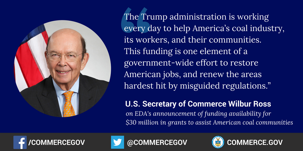 Today @SecretaryRoss announced that @US_EDA has made $30 million in funds available to assist U.S. coal communities: https://t.co/KsnVVCoBOa