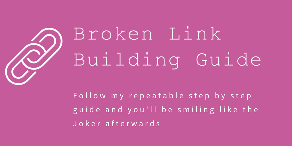 Broken Link Building Step by Step Guide. You&#39;ll smile like the Joker after reading this - by @FraserMcCulloch  http:// bit.ly/2slVUpS  &nbsp;   #SEO <br>http://pic.twitter.com/pLooJeWN3Z