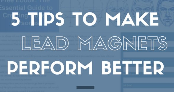 5 Tips to Make Lead Magnets Perform Better [Infographic] (by @bobcarve...