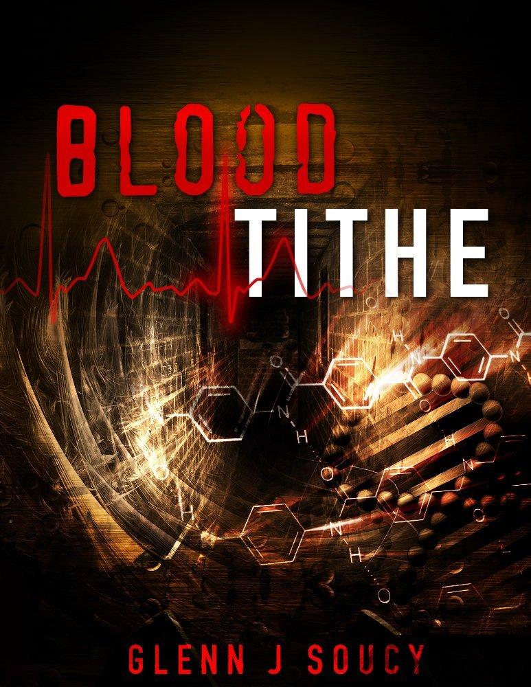 #YA #SUSPENSE @GlennSoucy1 BLOOD TITHE Outstanding 5★ #SciFi #Thriller! 99c #ASMSG  http://www. amazon.com/Blood-Tithe-Gl enn-Soucy-ebook/dp/B0067L897M/ref=sr_1_1 &nbsp; …  …<br>http://pic.twitter.com/mG8KXNg6Ac