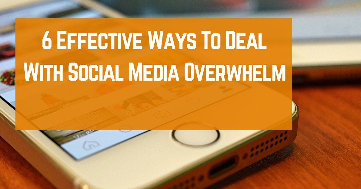 6 Effective Ways To Deal With #socialmedia Overwhelm https://t.co/BlLJ...