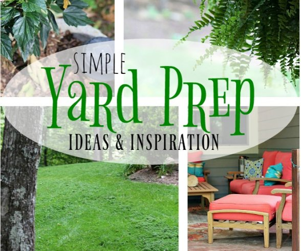 Simple Yard Prep Ideas and Inspiration