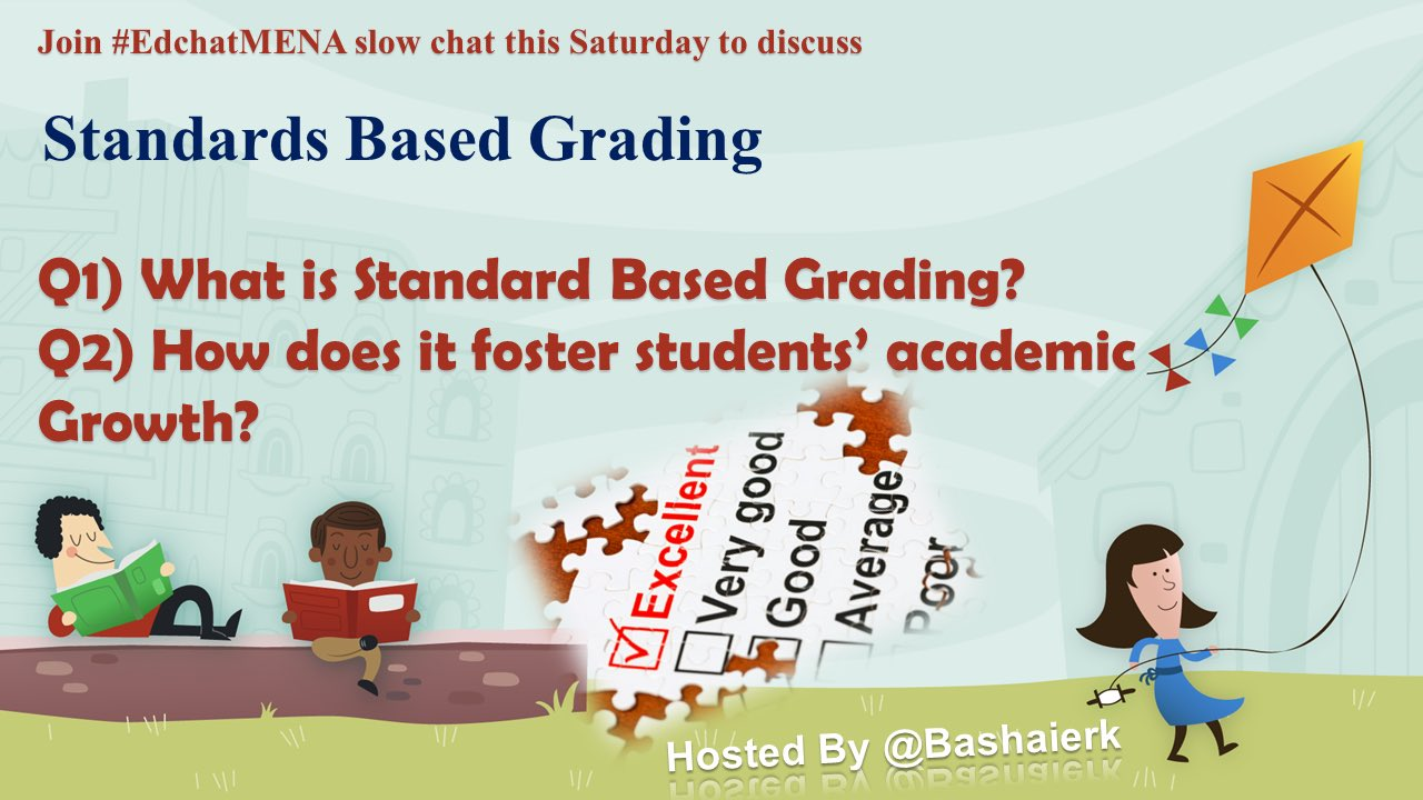 Join #edchatMENA today to discuss on standards based grading #satchat #edchat #nt2t #ttog #satchatwc https://t.co/ry5GZsC8PQ
