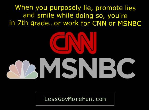 .When you purposely lie, promote lies &amp; smile while doing so, you&#39;re either in 7th grade, or work at #CNN &amp; #MSNBC    http:// bit.ly/2tEgr9b  &nbsp;   <br>http://pic.twitter.com/bJfSBd3di1