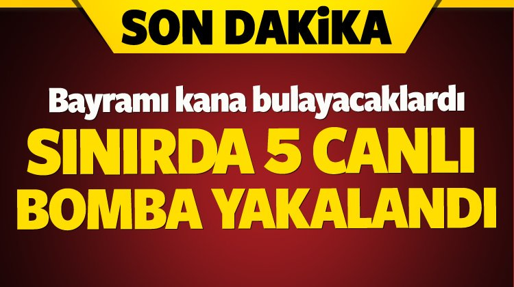 #SONDAKİKA Suriye'den Türkiye'ye girmek isteyen 5 canlı bomba yakaland...