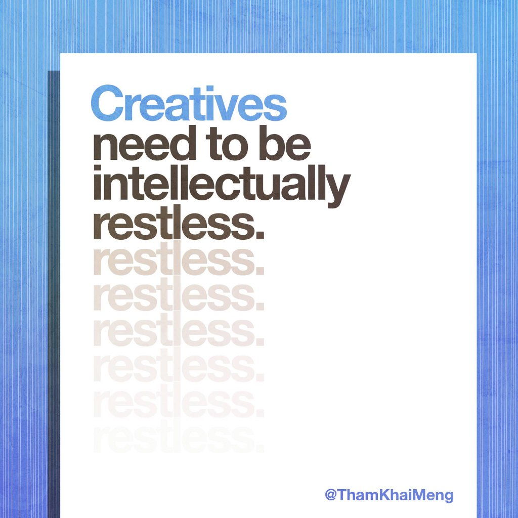 RT @ThamKhaiMeng: Creatives need to be intellectually restless. #canneslions #ogilvycannes https://t.co/USugGnkPnF