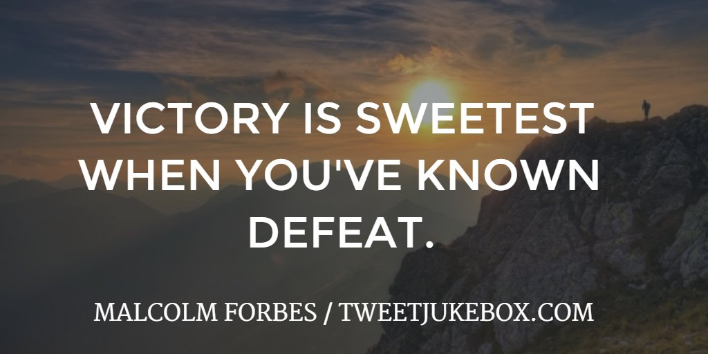 Victory is sweetest when... Malcolm Forbes #quote #quotes #tweetjukebo...