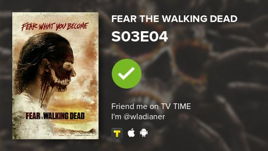 I've just watched episode S03E04 of Fear the Walking Dead! #FearTWD  h...