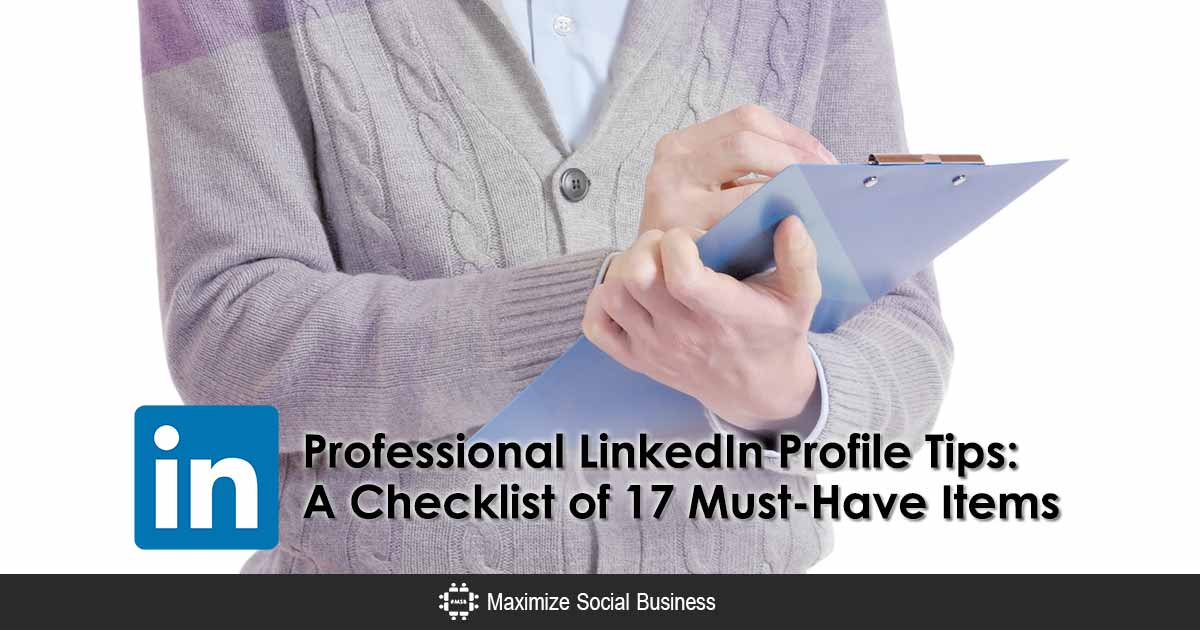 Professional LinkedIn Profile Tips: A Checklist of 17 Must-Have Items  http:// maximizesocialbusiness.com/professional-l inkedin-profile-tips-checklist-9648/ &nbsp; …  #linkedin <br>http://pic.twitter.com/eu39jHAtv0