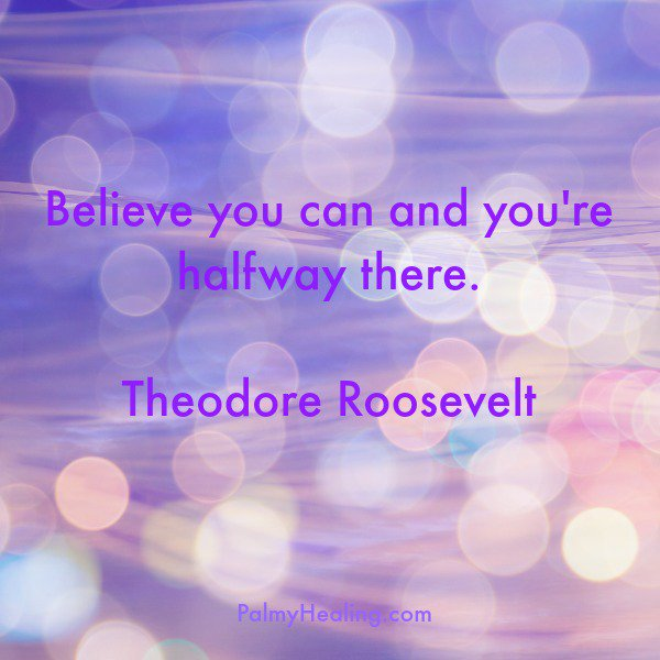 Believe you can and you are halfway there. Theodore Roosevelt #quote #...