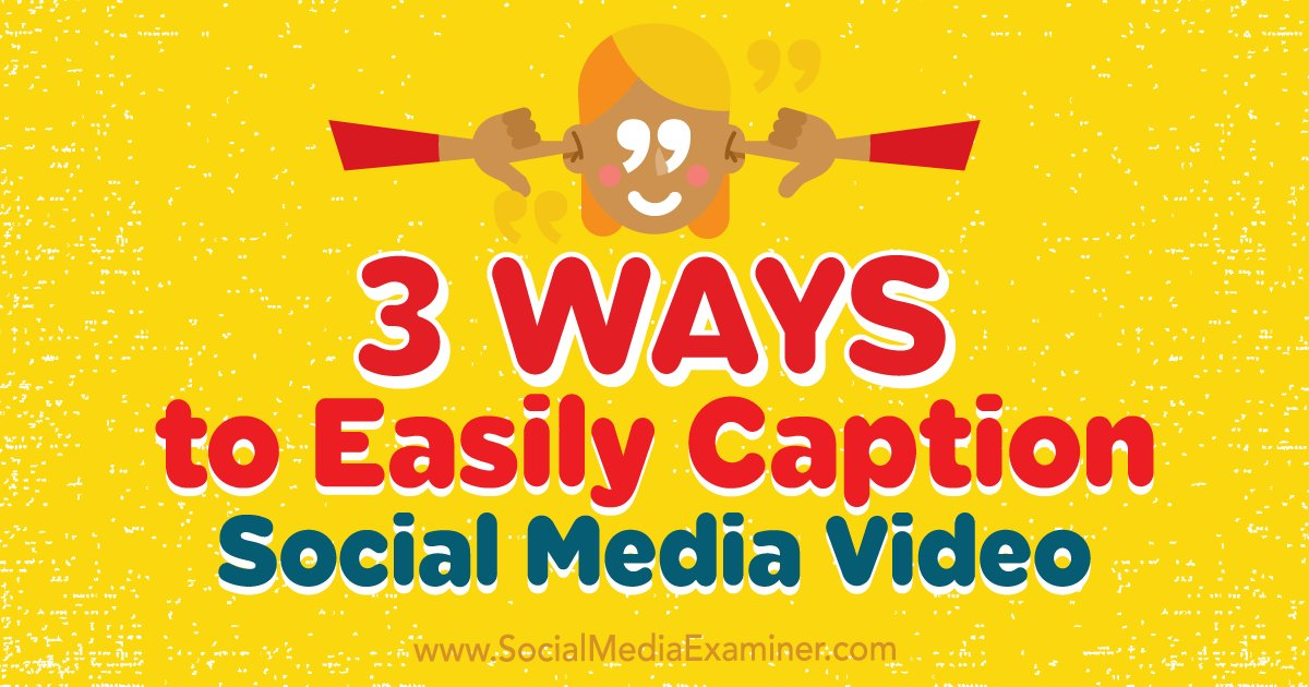 3 Ways to Easily Caption Social Media Video  https://www. mhb.io/e/3vc8g/o  &nbsp;   #SocialMedia #mentor2success<br>http://pic.twitter.com/AM3hX1F1qZ