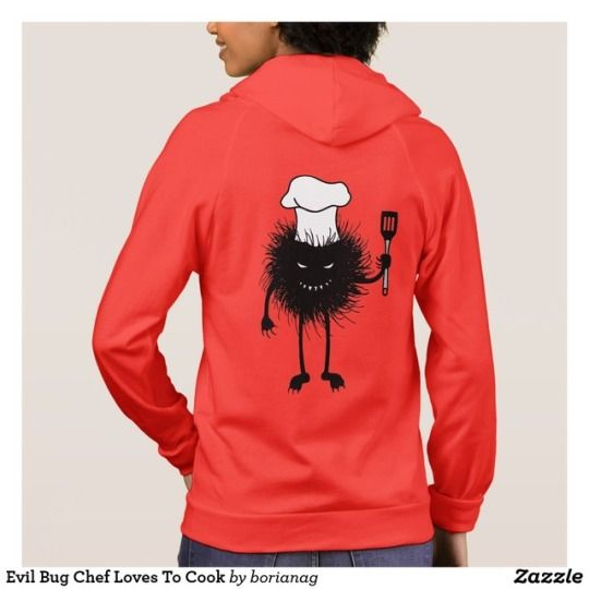 Evil Bug Chef Loves To Cook Hoodie  http:// bit.ly/2tFKOwf  &nbsp;   #hoodie #zazzle #clothing #fashion #cook #chef  #food #foodie #cooking<br>http://pic.twitter.com/yfSgoxmaMn