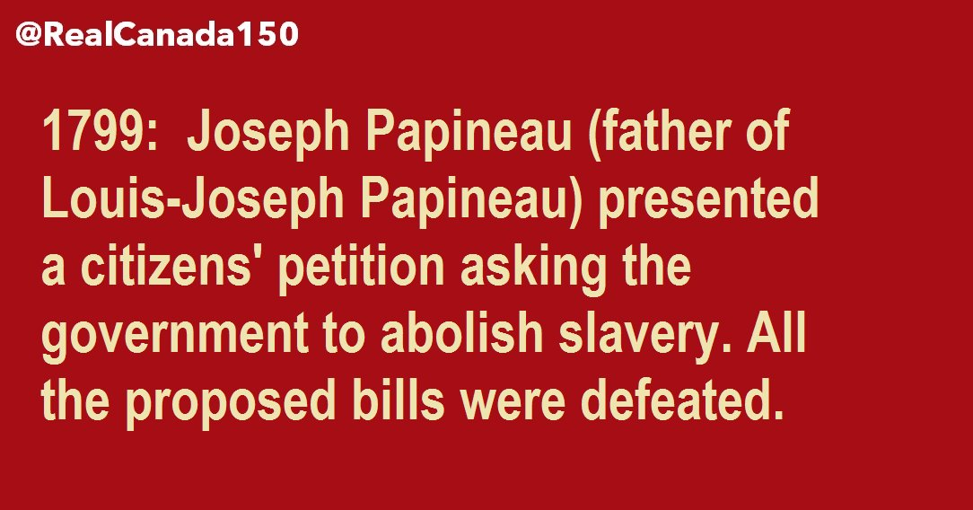 1799: Joseph Papineau Presents Citizens&#39; Petition to Abolish Slavery in Lower Canada. Petition Rejected. #canada150  #quebec #assnat <br>http://pic.twitter.com/aAn7pztb2A