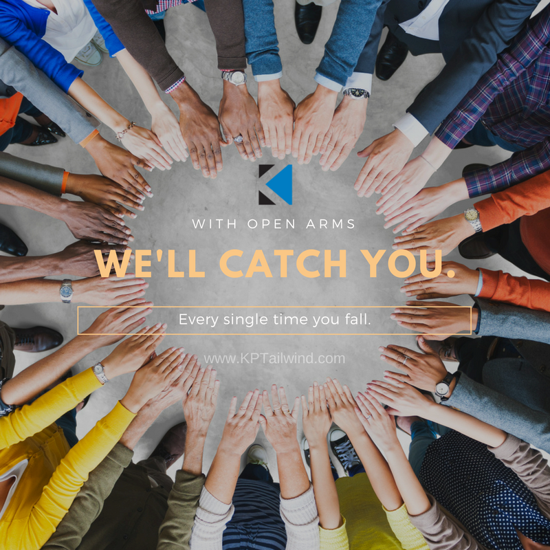 We&#39;ll catch you. Every time you fall.  http://www. KPTailwind.com  &nbsp;   #Impact #Advisors for #startups #founders #entrepreneurs #GrowthVentures #pdx <br>http://pic.twitter.com/jwxjMWe319