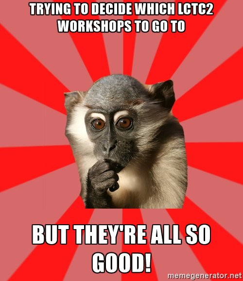 It's workshop day! 8 workshops and you can only choose three!   #sorrynotsorry #LCTC2 https://t.co/pDR5hDtaop
