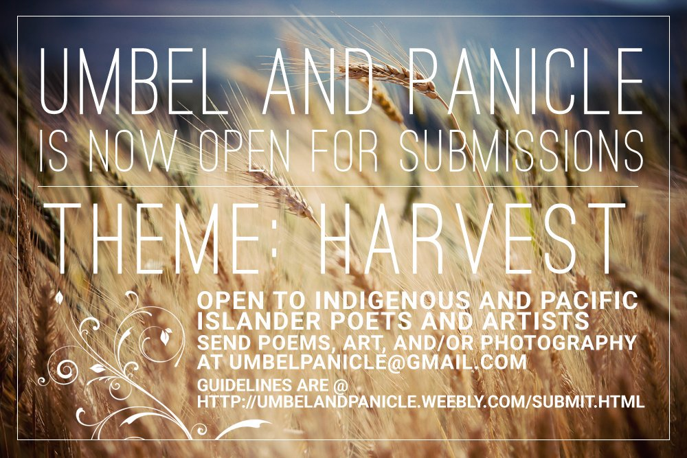 The Harvest issue of @umbelpanicle is open to Indigenous & Pacific...