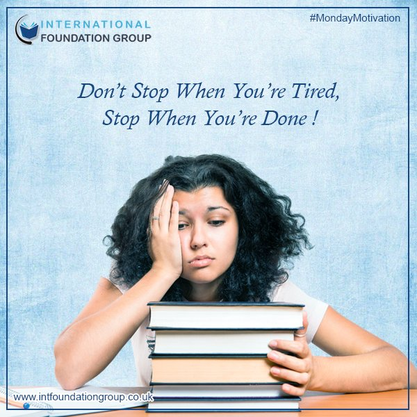 Don't Stop When You&#39;re Tired, Stop When You&#39;re Done !  #MondayMotivaton #Motivation @intfoundationgp #MotivationalMonday<br>http://pic.twitter.com/dXMsxzBISd