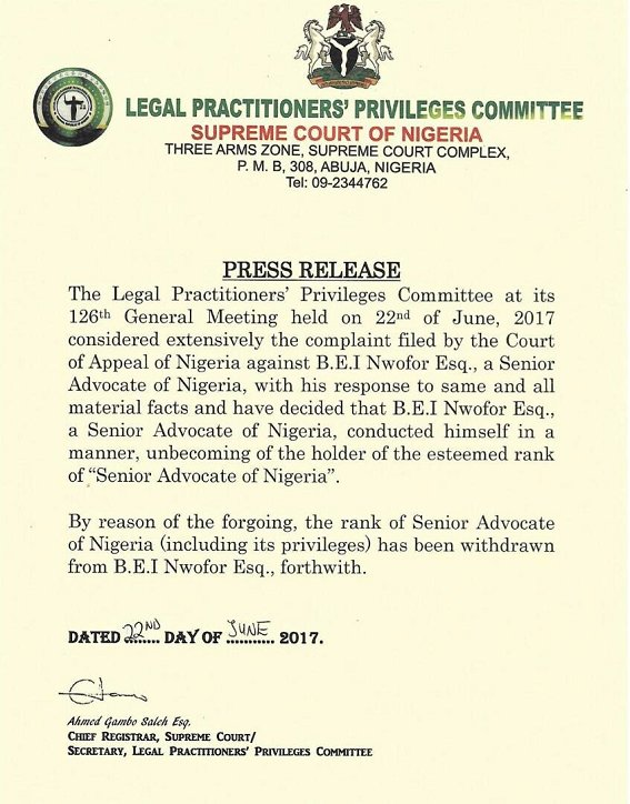 The Legal Practitioners Committee has withdrawn the ranks and its associated privileges of SENIOR ADVOCATE OF NIGERIA [SAN] from B. E. I. Nwofor Esq. forthwith. Read: