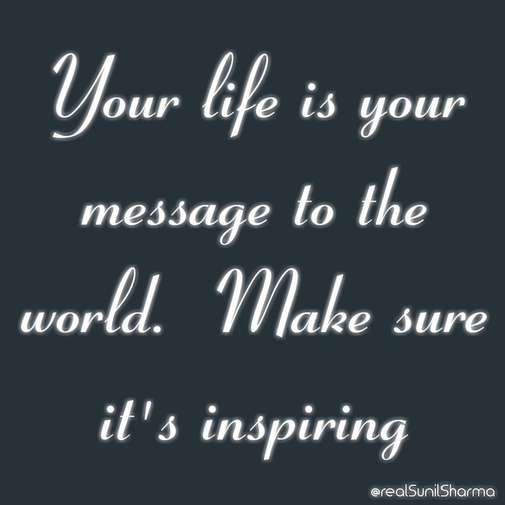 Ur #life is Ur #message 2 the #world. Make sure it&#39;s #inspiring  #mondaymotivation  #Motivation #Pride2017  #realSunilSharma #Influencer<br>http://pic.twitter.com/NJdFLSS1R5
