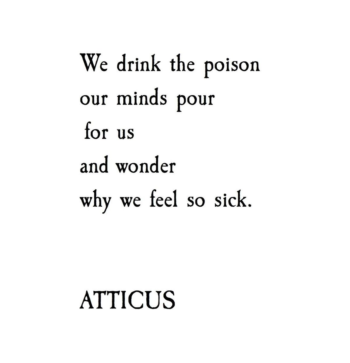 We drink the poison our minds pour...  #mondaymotivation <br>http://pic.twitter.com/vRCWviHqav