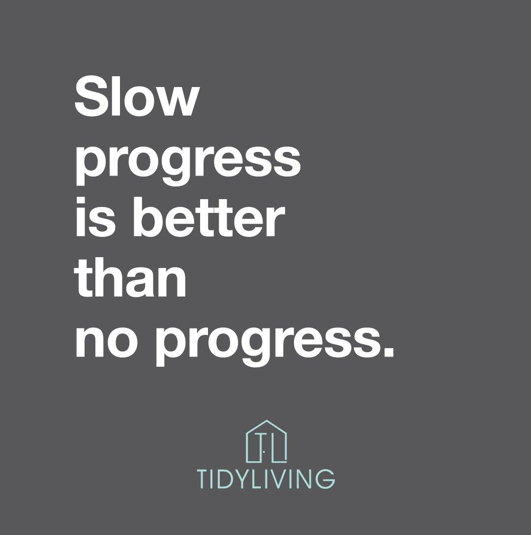 Slow progress is better than no progress. #TidyLiving #MondayMotivation #Quotes #Inspiration #Organize #Tidy #Home<br>http://pic.twitter.com/sJPS42FDGQ